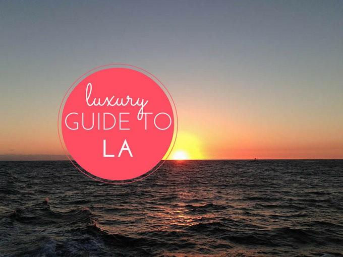 Luxury Guide to LA