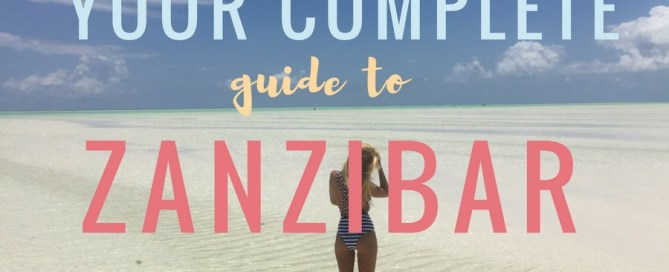 Your Complete Guide to Zanzibar + 3 Week Itinerary