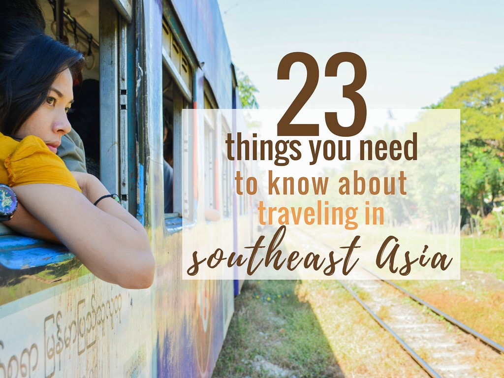 23 Traveling Southeast Asia Tips You NEED To Know