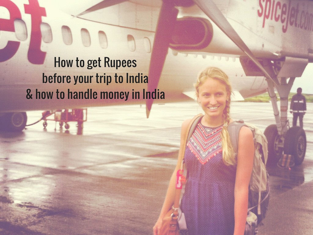 Money in India: How To Get Rupees & Handle Money While Traveling in India