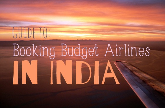 Guide to Budget Airlines for Domestic Flights in India