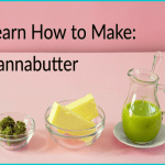 HOW TO MAKE CANNABUTTER (CANNA BUTTER) FOR AMAZING EDIBLES