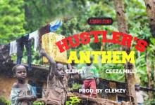 Clemzy ft. Ceeza Milli - Hustlers Anthem (Prod. By Clemzy)