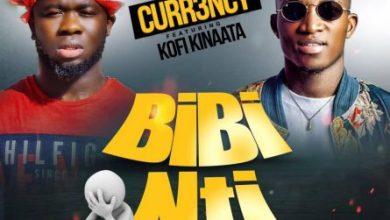 Curr3ncy Ft. Kofi Kinaata - BiiBi Nti