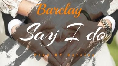 Barclay - Say I Do