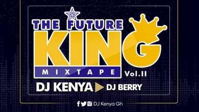 The Future King Mixtape Vol II DJ Kenya x DJ Berry