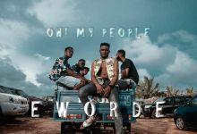 Eworde - Oh My People