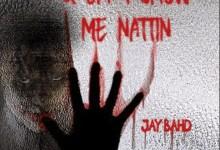 Jay Bahd - U Can't Show Me Nattin