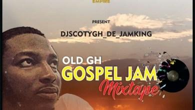 Djscotygh De Jamking Old Gh Gospel Jam Mixtape