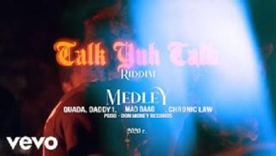 Chronic Law Ft Quada x Daddy1 x Maddaag6 – Talk Yuh Talk Riddim Medley