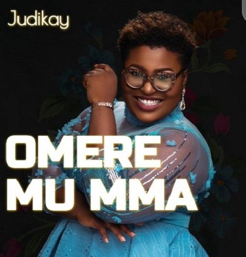 Judikay - Omere Mu Mma