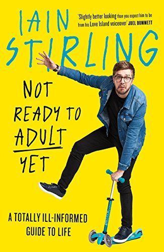 Not yet ready to be an adult by Iain Stirling