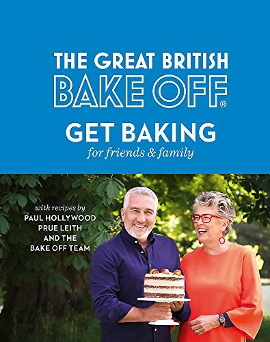 The Great British Bake Off: Bake For Your Friends and Family