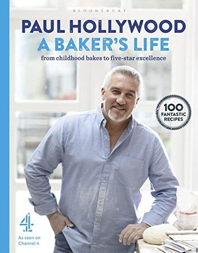 A Baker's Life by Paul Hollywood