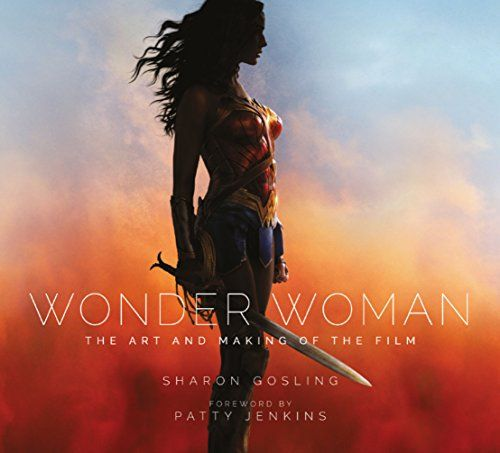 Wonder Woman: The Art and Making of Sharon Gosling's Film