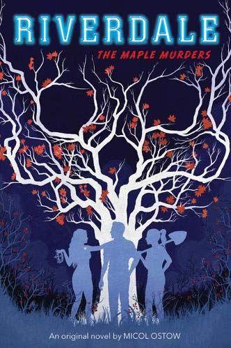 Riverdale: Murt Maple by Micol Ostow