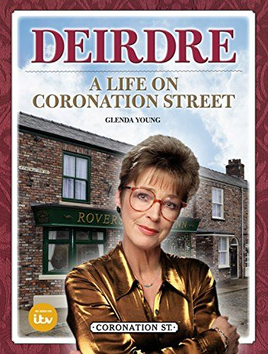 Deirdre: A Life on Coronation Street par Glenda Young