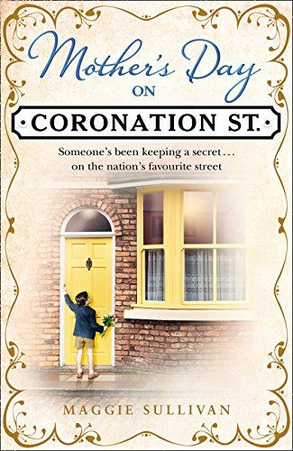 Mothers Day on Coronation Street by Maggie Sullivan