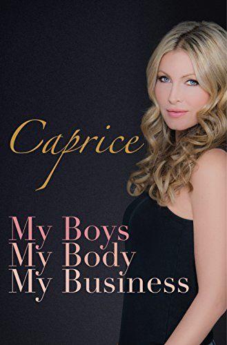 My boys, my body, my business with Caprice