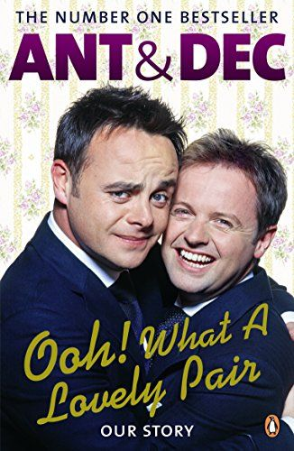 Ant & Dec - Ooh!  What a beautiful pair
