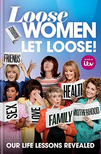 Loose Women: Let Loose !: Our Life Lessons Revealed