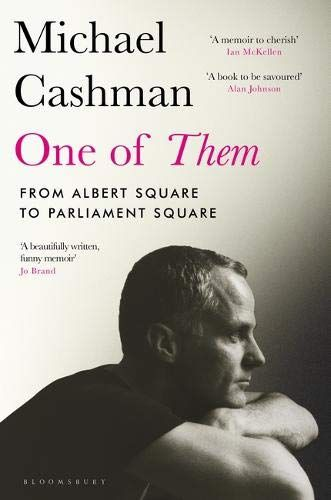 One of them: from Albert Square to Parliament Square by Michael Cashman