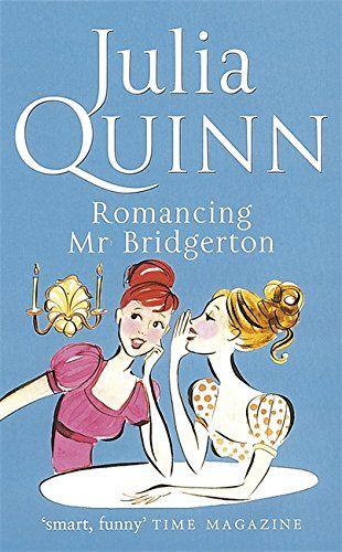 Romancing Mr Bridgerton von Julia Quinn