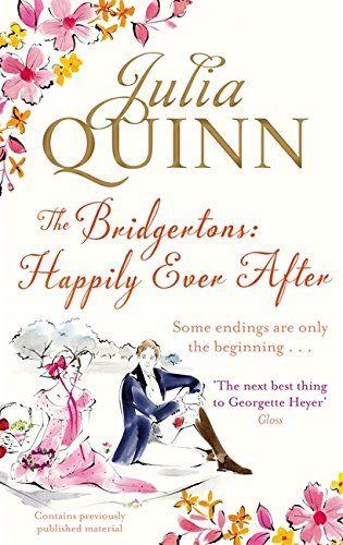Die Bridgertons: Happily Ever After von Julia Quinn