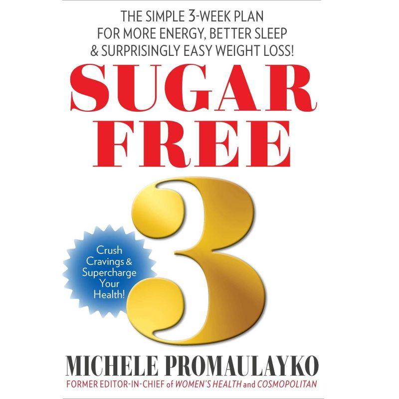 Sugar Free 3: The Simple 3-Week Plan