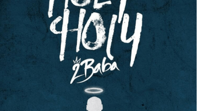 Photo of VIDEO Premiere: 2Baba – Holy Holy