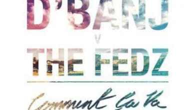Photo of AUDIO + VIDEO: D'Banj Ft. The Fedz – Comment Ca Va