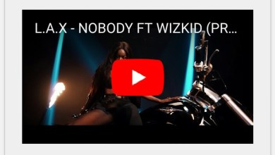 "Photo of [Video] L.A.X – ""Nobody"" ft. Wizkid"