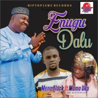 Meno Black Ft Mama Uka - Enugu Dalu - Prod.By Dj Robitonzz