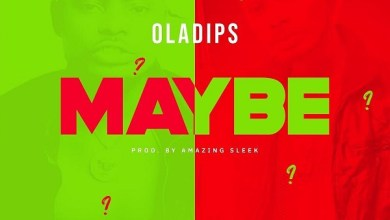 Photo of Oladips – Maybe