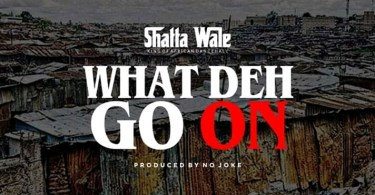 Shatta wale What deh go on Mp3 Download