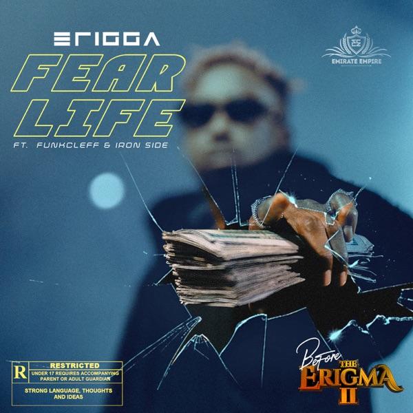 Erigga ft. Funkcleff, Iron Side – Fear Life