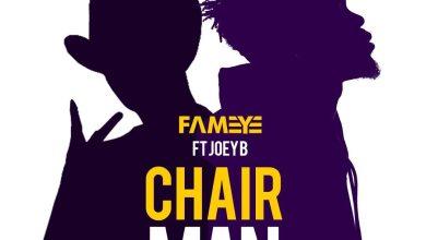 Photo of Fameye ft. Joey B – Chairman