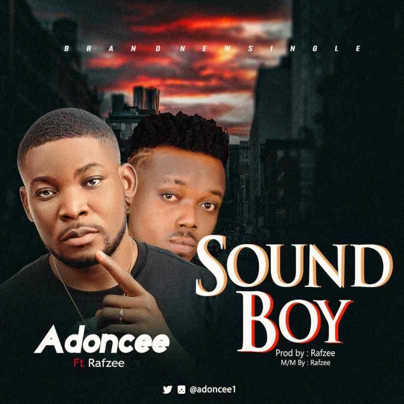 Adoncee ft. Rafzee – Sound Boy