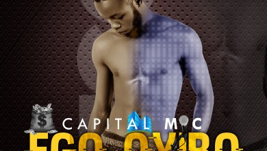 Photo of Capital Mic – Ego Oyibo Mp3