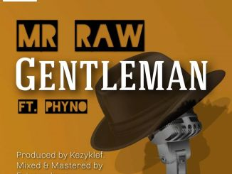 Download Mr Raw ft Phyno – Gentleman
