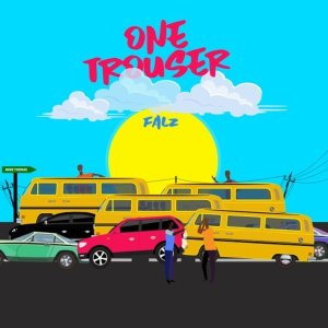 Download Falz – One Trouser