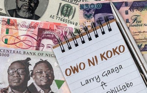 Download Larry Gaaga ft. Umu Obiligbo – Owo Ni Koko