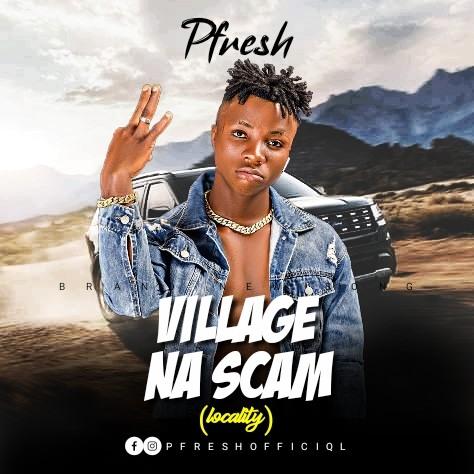 Pfresh – Village Na Scam (Locality)
