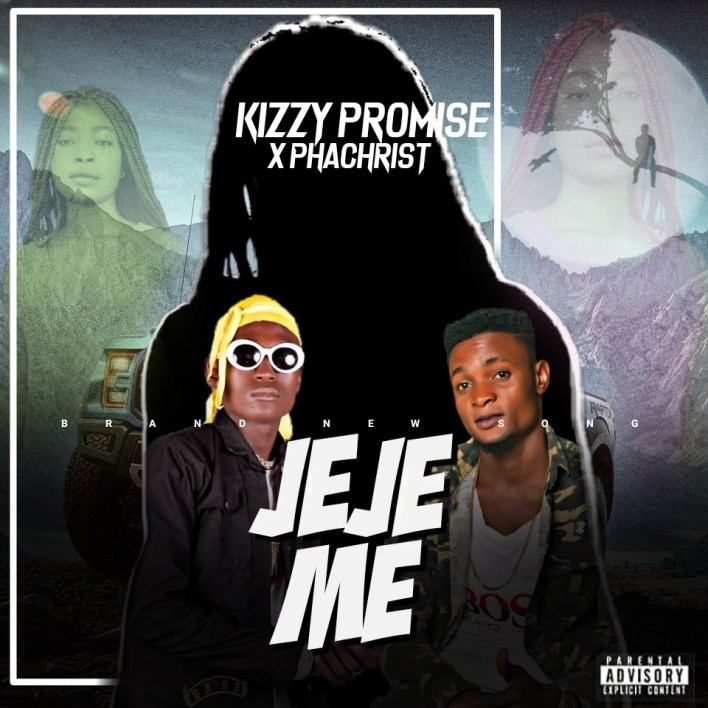 Kizzy Promise x Phachrist – Jeje Me