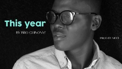 Photo of Bro Chinonye – This Year