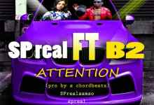 Photo of SP Real ft. B2 – Attention