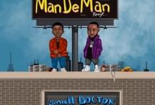 Photo of Small Doctor Ft. Davido – ManDeMan (Remix)