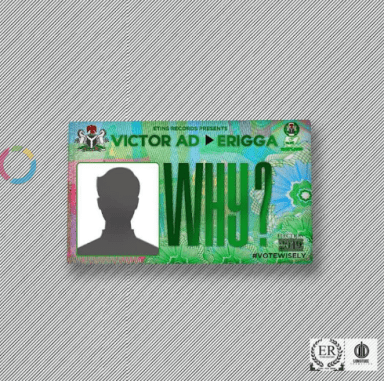 "Victor AD Teamed With Erigga on ""Why"""