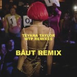 Teyana Taylor – Baut Remix Audio