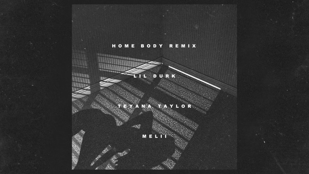 Lil Durk – Home Body Remix feat. Teyana Taylor & Melii (Audio)